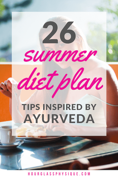 ummer diet plan tips inspired by Ayurveda