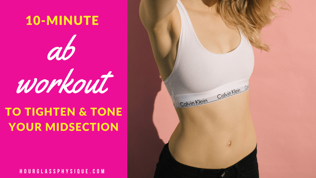 10-Minute Ab Workout to Tighten and Tone Your Midsection